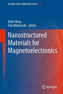 Abbildung von Aktas / Mikailzade | Nanostructured Materials for Magnetoelectronics | 1. Auflage | 2013 | beck-shop.de
