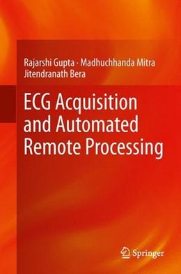Abbildung von Gupta / Mitra / Bera | ECG Acquisition and Automated Remote Processing | 2014 | 2013