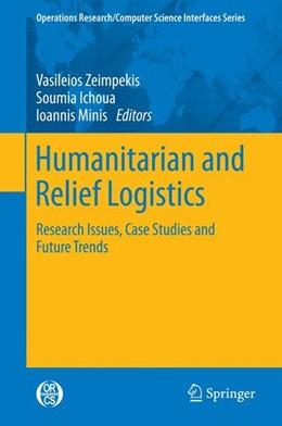 Abbildung von Zeimpekis / Ichoua / Minis | Humanitarian and Relief Logistics | 2013 | 2014 | Research Issues, Case Studies ...