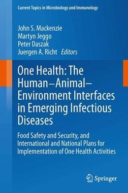 Abbildung von Mackenzie / Jeggo | One Health: The Human-Animal-Environment Interfaces in Emerging Infectious Diseases | 1. Auflage | 2013 | beck-shop.de