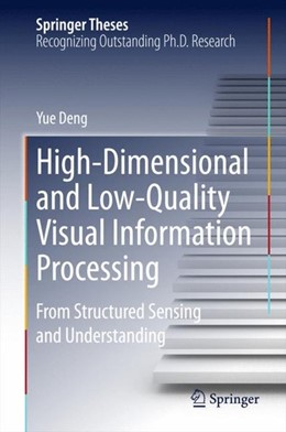 Abbildung von Deng | High-Dimensional and Low-Quality Visual Information Processing | 1. Auflage | 2014 | beck-shop.de