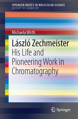 Abbildung von Wirth | László Zechmeister | 2013 | 2013 | His Life and Pioneering Work i...