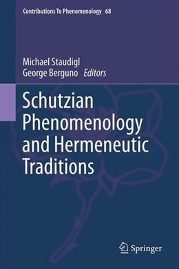 Abbildung von Staudigl / Berguno | Schutzian Phenomenology and Hermeneutic Traditions | 2014 | 2013