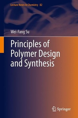 Abbildung von Su | Principles of Polymer Design and Synthesis | 2013 | 2013