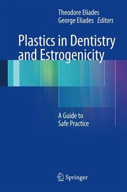 Abbildung von Eliades | Plastics in Dentistry and Estrogenicity | 1. Auflage | 2013 | beck-shop.de