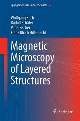Abbildung von Kuch / Schäfer | Magnetic Microscopy of Layered Structures | 1. Auflage | 2014 | beck-shop.de