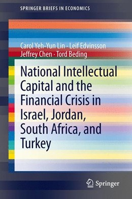 Abbildung von Lin / Edvinsson / Chen | National Intellectual Capital and the Financial Crisis in Israel, Jordan, South Africa, and Turkey | 2014 | 2013