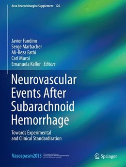 Abbildung von Fandino / Marbacher / Fathi / Muroi / Keller | Neurovascular Events After Subarachnoid Hemorrhage | 2015 | 2014 | Towards Experimental and Clini...