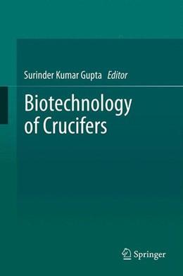 Abbildung von Gupta | Biotechnology of Crucifers | 2013 | 2013