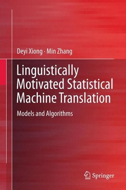 Abbildung von Xiong / Zhang | Linguistically Motivated Statistical Machine Translation | 2015 | 2015 | Models and Algorithms