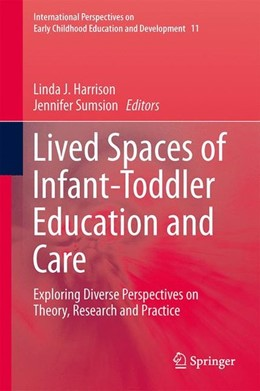 Abbildung von Harrison / Sumsion | Lived Spaces of Infant-Toddler Education and Care | 2014 | 2014 | Exploring Diverse Perspectives...