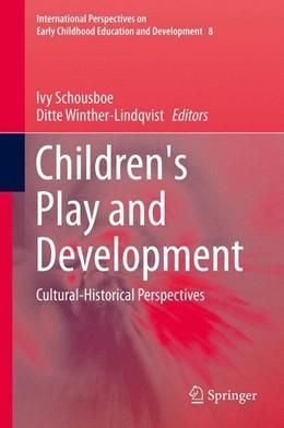 Abbildung von Schousboe / Winther-Lindqvist | Children's Play and Development | 2013 | 2013 | Cultural-Historical Perspectiv...