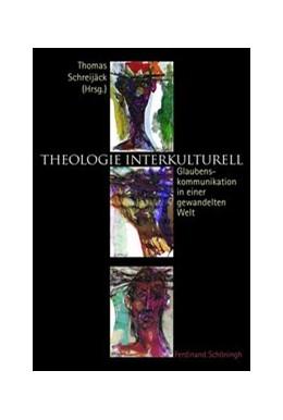 Abbildung von Schreijäck | Theologie interkulturell | 2008 | 2008 | Glaubenskommunikation in einer...