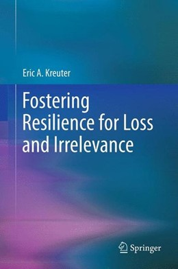 Abbildung von Kreuter | Fostering Resilience for Loss and Irrelevance | 1. Auflage | 2012 | beck-shop.de