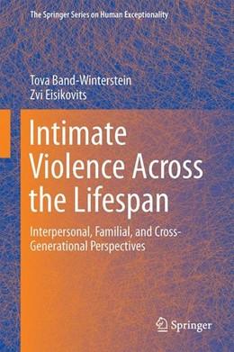 Abbildung von Band-Winterstein / Eisikovits | Intimate Violence Across the Lifespan | 2014 | 2014 | Interpersonal, Familial, and C...
