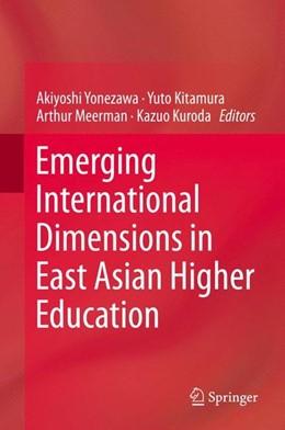 Abbildung von Yonezawa / Kitamura / Meerman / Kuroda   Emerging International Dimensions in East Asian Higher Education   2014   2014
