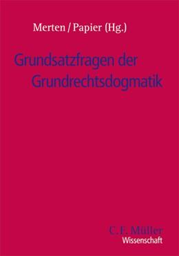 Abbildung von Merten / Papier | Grundsatzfragen der Grundrechtsdogmatik | 2007 | 2007