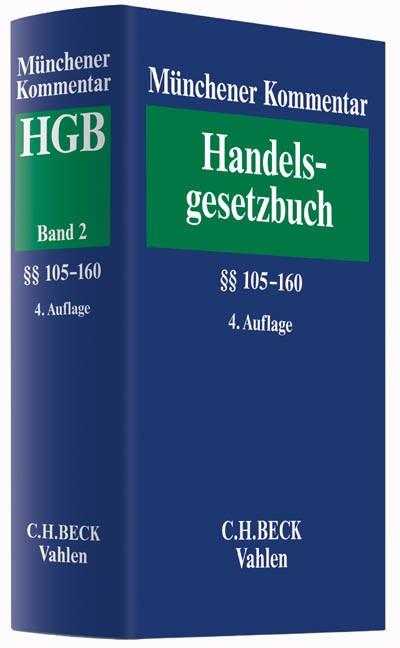 Münchener Kommentar zum Handelsgesetzbuch: HGB, Band 2: Zweites Buch. Handelsgesellschaften und stille Gesellschaft. Erster Abschnitt. Offene Handelsgesellschaft §§ 105-160 | 4. Auflage, 2016 | Buch (Cover)