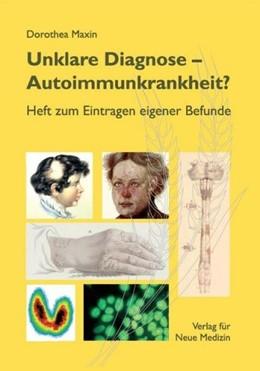 Abbildung von Maxin | Unklare Diagnose: Autoimmunkrankheit? | 2015 | Heft zum Eintragen eigener Bef...