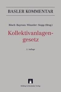 Abbildung von Bösch / Rayroux / Winzeler / Stupp (Hrsg.)   Kollektivanlagengesetz: KAG   2. Auflage   2016