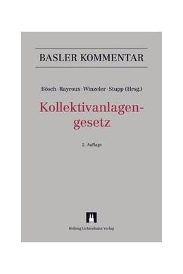 Abbildung von Bösch / Rayroux / Winzeler / Stupp (Hrsg.)   Kollektivanlagengesetz: KAG   2. Auflage   2016   einschließlich Darstellung der...