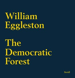 Abbildung von Eggleston | The Democratic Forest | 1. Auflage | 2015 | beck-shop.de
