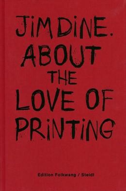 Abbildung von Dine | About the love of printing | 1. Auflage | 2015 | beck-shop.de