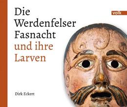 Abbildung von Eckert   Die Werdenfelser Fasnacht und ihre Larven   1. Auflage   2015   beck-shop.de