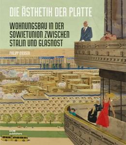Abbildung von Meuser | Die Ästhetik der Platte | 2015 | Wohnungsbau in der Sowjetunion...