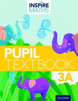 Abbildung von Ho Kheong / Ramakrishnan   Inspire Maths: Pupil Book 3A (Pack of 30)   1. Auflage   2015   beck-shop.de
