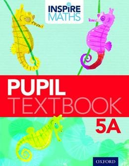 Abbildung von Ho Kheong / Kee Soon / Ramakrishnan | Inspire Maths: Pupil Book 5A (Pack of 30) | 2015