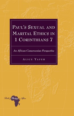 Abbildung von Yafeh | Paul's Sexual and Marital Ethics in 1 Corinthians 7 | 2015 | An African-Cameroonian Perspec... | 22