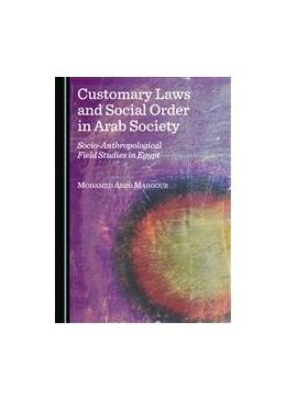 Abbildung von Mahgoub | Customary Laws and Social Order in Arab Society | 1. Auflage | 2015 | beck-shop.de