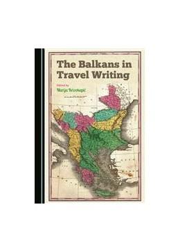 Abbildung von Krivokapic   The Balkans in Travel Writing   1. Auflage   2015   beck-shop.de