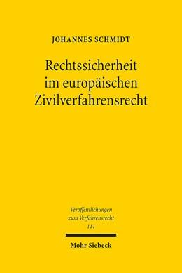 Abbildung von Schmidt   Rechtssicherheit im europäischen Zivilverfahrensrecht   2015   Eine Analyse der Entscheidunge...   111