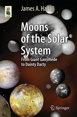 Abbildung von Hall III | Moons of the Solar System | 1st ed. 2016 | 2015 | From Giant Ganymede to Dainty ...