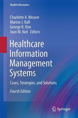 Abbildung von Weaver / Ball | Healthcare Information Management Systems | 4. Auflage | 2015 | beck-shop.de