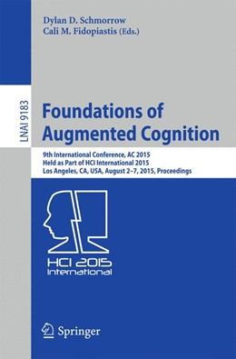 Abbildung von Schmorrow / Fidopiastis | Foundations of Augmented Cognition | 2015 | 2015 | 9th International Conference, ...
