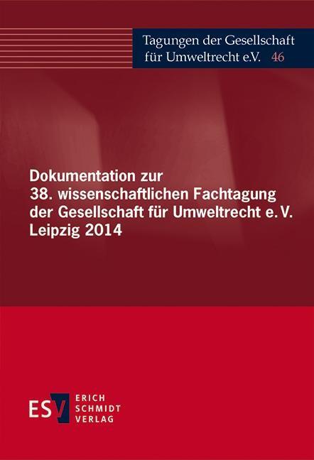 Abbildung von Gesellschaft für Umweltrecht   Dokumentation zur 38. wissenschaftlichen Fachtagung der Gesellschaft für Umweltrecht e.V. Leipzig 2014   2015
