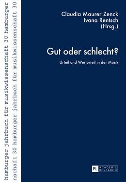 Abbildung von Maurer Zenck / Rentsch | Gut oder schlecht? | 2015 | Urteil und Werturteil in der M... | 30