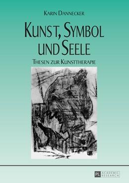 Abbildung von Dannecker   Kunst, Symbol und Seele   4. Auflage   2015   beck-shop.de
