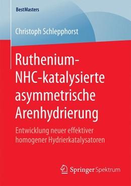 Abbildung von Schlepphorst | Ruthenium-NHC-katalysierte asymmetrische Arenhydrierung | 2015 | 2015 | Entwicklung neuer effektiver h...