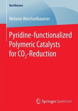 Abbildung von Weichselbaumer | Pyridine-functionalized Polymeric Catalysts for CO2-Reduction | 1. Auflage | 2015 | beck-shop.de