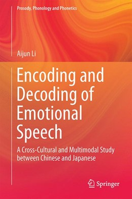 Abbildung von Li | Encoding and Decoding of Emotional Speech | 1st ed. 2015 | 2015 | A Cross-Cultural and Multimoda...