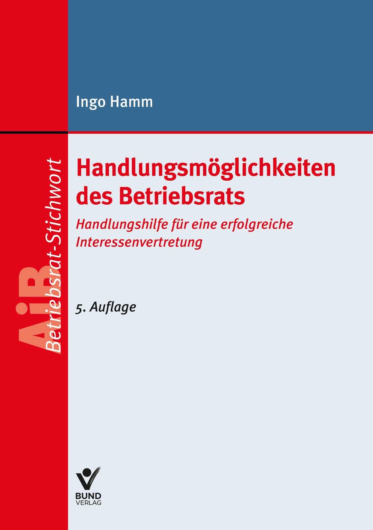 Handlungsmöglichkeiten des Betriebsrats | Hamm | 5., überarbeitete Auflage, 2018 | Buch (Cover)