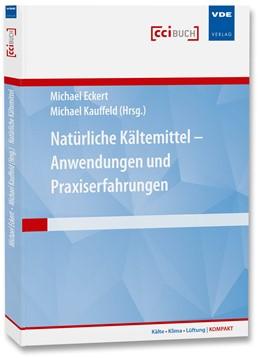 Abbildung von Eckert / Kauffeld | Natürliche Kältemittel – Anwendungen und Praxiserfahrungen | 1. Auflage | 2019 | beck-shop.de