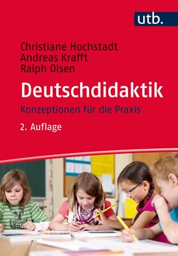 Abbildung von Hochstadt / Krafft / Olsen | Deutschdidaktik | überarb. u. erw. Aufl. | 2015 | Konzeptionen für die Praxis