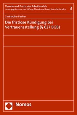 Abbildung von Fischer | Die fristlose Kündigung bei Vertrauensstellung (§ 627 BGB) | 1. Auflage | 2015 | 3 | beck-shop.de