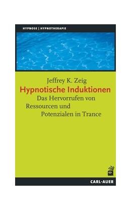 Abbildung von Zeig | Hypnotische Induktionen | 2015 | Das Hervorrufen von Ressourcen...