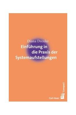 Abbildung von Drexler | Einführung in die Praxis der Systemaufstellungen | 2015